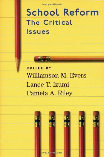 School Reform: The Critical Issues (Hoover Institution Press Publication, No. 499) 1st edition by Evers, Williamson M., Izumi, Lance T., Riley, Pamela A. (2001) Paperback