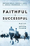 img - for Faithful Is Successful: Notes to the Driven Pilgrim book / textbook / text book