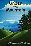Under the Mountain, Clarissa L. Ross, 0578005476