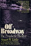 img - for Off-Broadway: the prophetic theater book / textbook / text book
