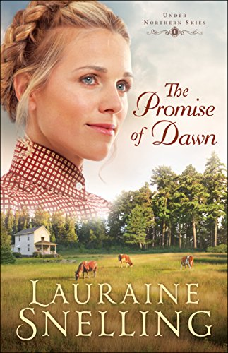 The Promise of Dawn (Under Northern Skies Book #1) by [Snelling, Lauraine]