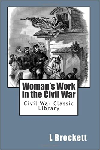 Woman's Work in the Civil War: Civil War Classic Library