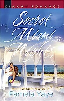 Secret Miami Nights (Millionaire Moguls) by [Yaye, Pamela]