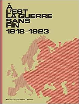 À l'Est, la guerre sans fin: (1918-1923)