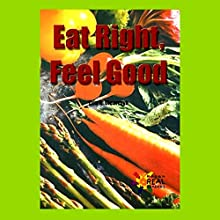Eat Right, Feel Good: Rosen Real Readers: Early Fluency Audiobook by Erin A. Olearczyk Narrated by Sonia Manzano