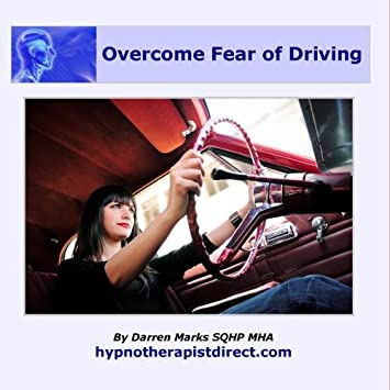 Fear Of Driving >> Overcome Fear Of Driving