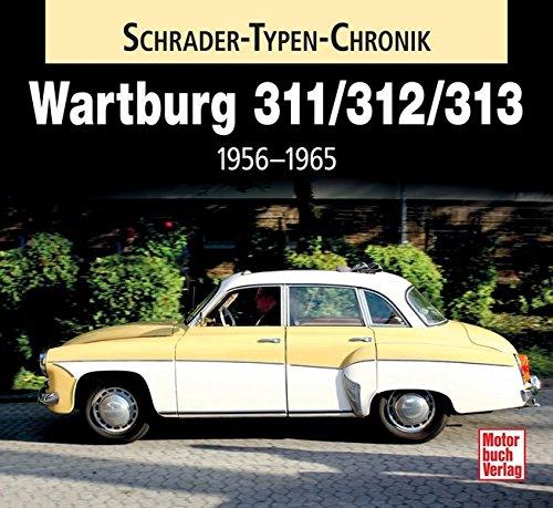 Wartburg 311 / 313 / 1000: 1956-1965 (Schrader-Typen-Chronik)