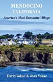 Search : Mendocino, California: Travel Guide to America's Most Romantic Village