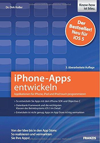 iPhone-Apps entwickeln: Applikationen für iPhone, iPad und iPod touch programmieren, 3. überarbeitete Auflage