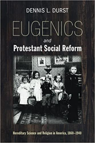 Image result for Eugenics and Protestant Social Reform: Hereditary Science and Religion in America, 1860-1940