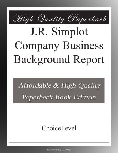 J.R. Simplot Company Business Background Report