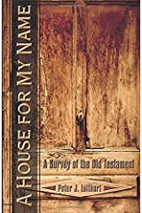 A House for My Name: A Survey of the Old Testament Paperback