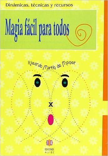 Book Magia Facil Para Todos (Dinamicas, Tecnicas y Recursos) by Ricardo Martin de Monet (2009-07-31)