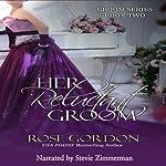 Her Reluctant Groom: Groom Series, Book 2 | Rose Gordon