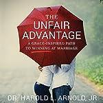 The Unfair Advantage | Harold Arnold