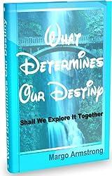What Determines Our Destiny