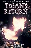 Tegan's Return (The Ultimate Power series Book 2)