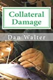 Collateral Damage, Dan Walter, 1456471600