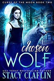 Chosen Wolf (Curse of the Moon Book 2) by [Claflin, Stacy]