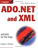 ADO. NET and XML, Gregory A. Beamer, 0764548492