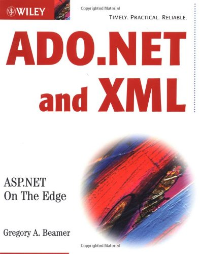 ADO.NET and XML: ASP.NET On The Edge by Brand: Wiley