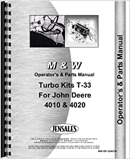 John Deere 4010 4020 Tractor Turbo Kit Operators & Parts Manual (MW-OP-JD4010+): John Deere: 0761873351148: Amazon.com: Books