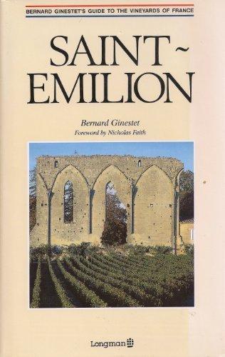 Saint Emilion (Bernard Ginestet's Guide to the Vineyards of -