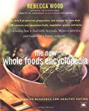 The New Whole Foods Encyclopedia, Rebecca Wood, 0140250328