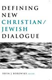 Defining New Christian/Jewish Dialogue, , 0824522885