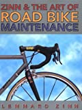 Zinn and the Art of Road Bike Maintenance, Lennard Zinn, 1884737706