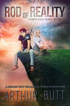 Rod Of Reality (The Books Of Fairyland Book 1) by [Butt, Arthur]