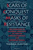 img - for Scars of Conquest/Masks of Resistance: The Invention of Cultural Identities in African, African-American, and Caribbean Drama by Tejumola Olaniyan (1995-06-22) book / textbook / text book