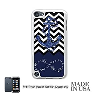 Anchor Live the Life You Love Infinity Quote (Not Actual Glitter) - Navy Black White Chevron with Anchor iPod Touch 5 5G Hard Case - WHITE by Unique Design Gifts
