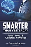 Smarter Than Yesterday: facts, trivia, & general knowledge