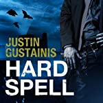 Hard Spell: Occult Crimes Unit Investigations, Book 1 | Justin Gustainis