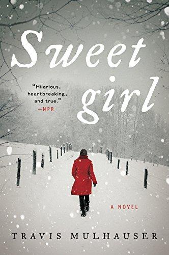 Sweetgirl: A Novel - Travis Berlin