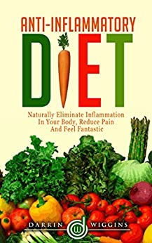 ANTI INFLAMMATORY DIET Naturally Eliminate Inflammation ebook