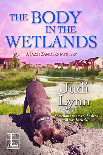 The Body in the Wetlands (A Jazzi Zanders Mystery Book 2) by [Lynn, Judi]