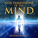 New Dimensions of the Mind | Anthony Norvell