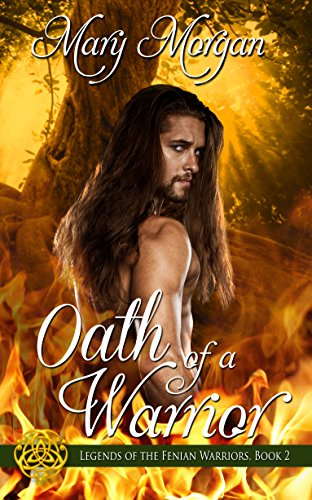 Book: Oath of a Warrior (Legends of the Fenian Warriors Book 2) by Mary Morgan