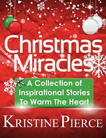 Christmas Miracles: A Collection Of Inspirational Stories ...