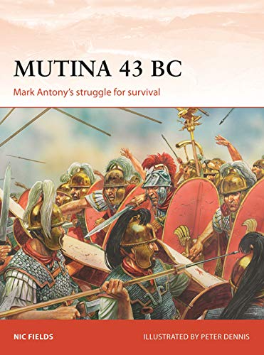 Mutina 43 BC: Mark Antony's struggle for survival (Campaign Book 329) (English Edition)