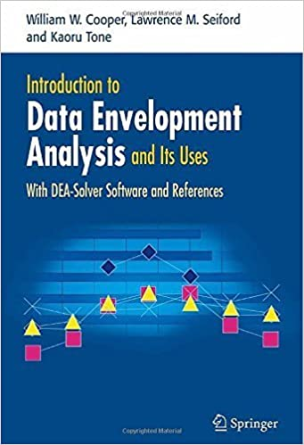 Introduction to Data Envelopment Analysis and Its Uses: With DEA-Solver Software and References by Cooper, William W., Seiford, Lawrence M., Tone, Kaoru 2006 edition (2007)