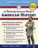 img - for By Thomas E. Woods Jr. The Politically Incorrect Guide to American History (First Edition) book / textbook / text book