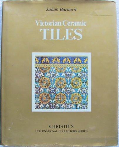 (Victorian Ceramic Tiles (Christie's international collectors series))