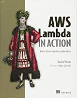 AWS Lambda in Action: Event-driven serverless applications Front Cover