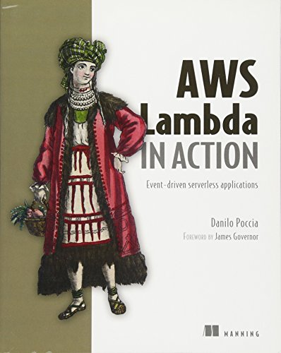 AWS Lambda in Action: Event-driven serverless applications by Manning Publications