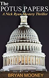 The Potus Papers: A Nick Ryan Mystery Thriller (Nick Ryan Mystery Series Book 1)