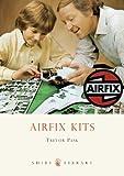 Airfix Kits, Trevor Pask, 0747807914