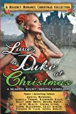 img - for Love, a Duke at Christmas: A Regency Romance Christmas Collection: 11 Delightful Regency Christmas Stories (Regency Collections) (Volume 7) book / textbook / text book